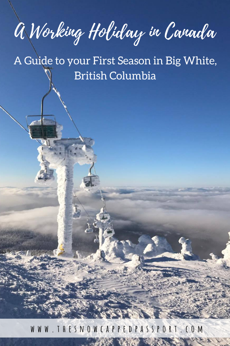 Everything you need to know about a Working Holiday in Canada.. specifically Big White Ski Resort in British Columbia